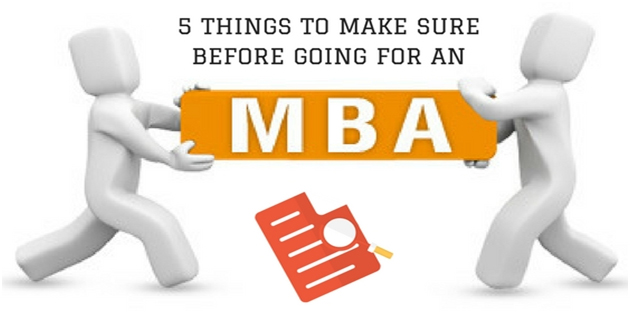 5 Things to Make Sure Before Going For An MBA