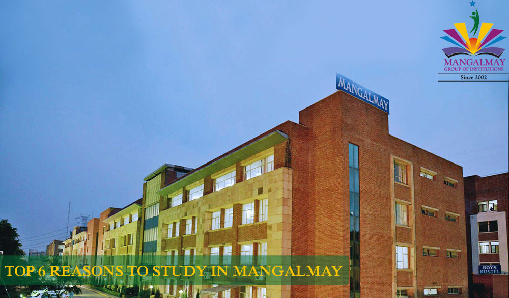 TOP 6 REASONS TO STUDY IN MANGALMAY