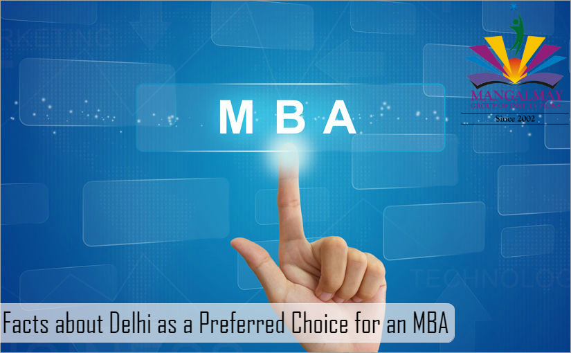 Facts about Delhi as a Preferred Choice for an MBA