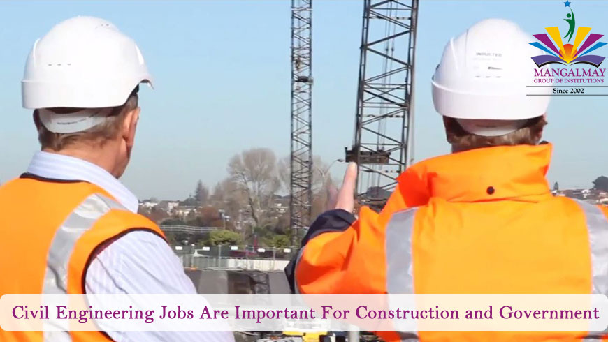 Civil Engineering Jobs Are Important For Construction and Government