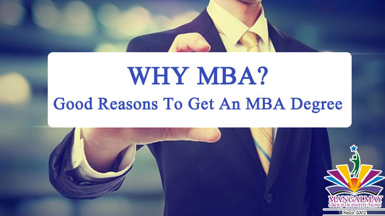 Why MBA? Good reasons to get an MBA Degree