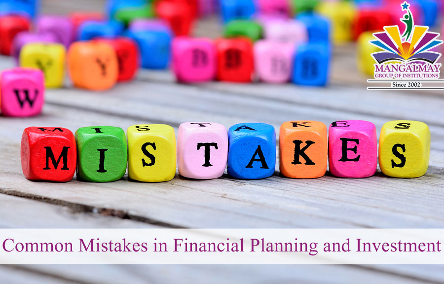Common Mistakes in Financial Planning and investment