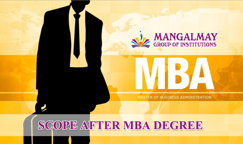 SCOPE AFTER MBA DEGREE