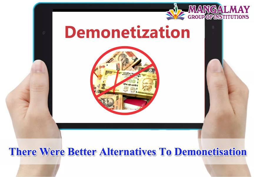 there were better alternatives to demonetisation