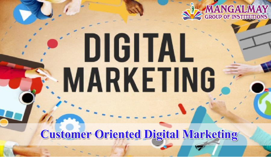 Customer Oriented Digital Marketing