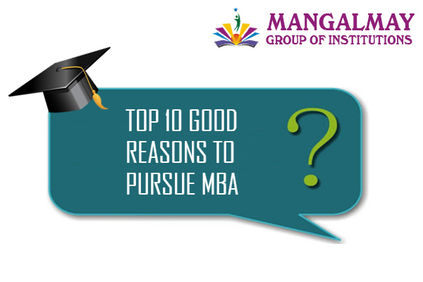 Reasons to Pursue an MBA