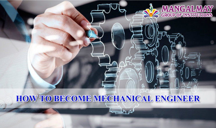 HOW TO BECOME MECHANICAL ENGINEER