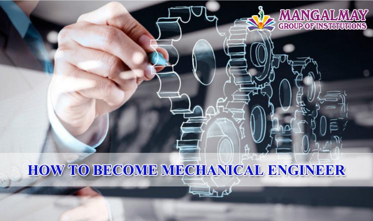 HOW TO BECOME MECHANICAL ENGINEER