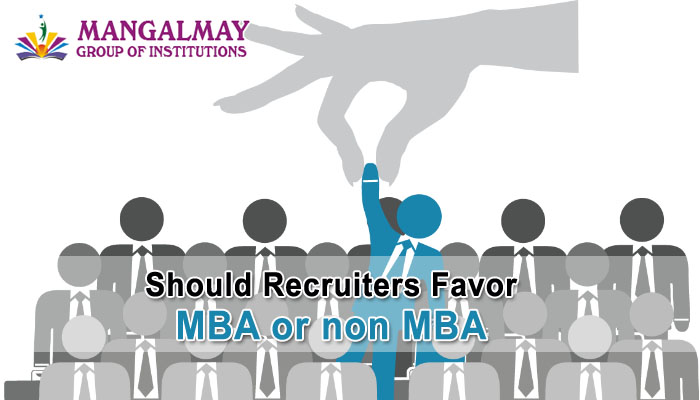 Should recruiters favor MBA or non MBA