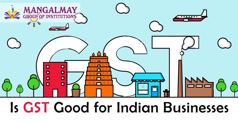 Is GST good for Indian Businesses