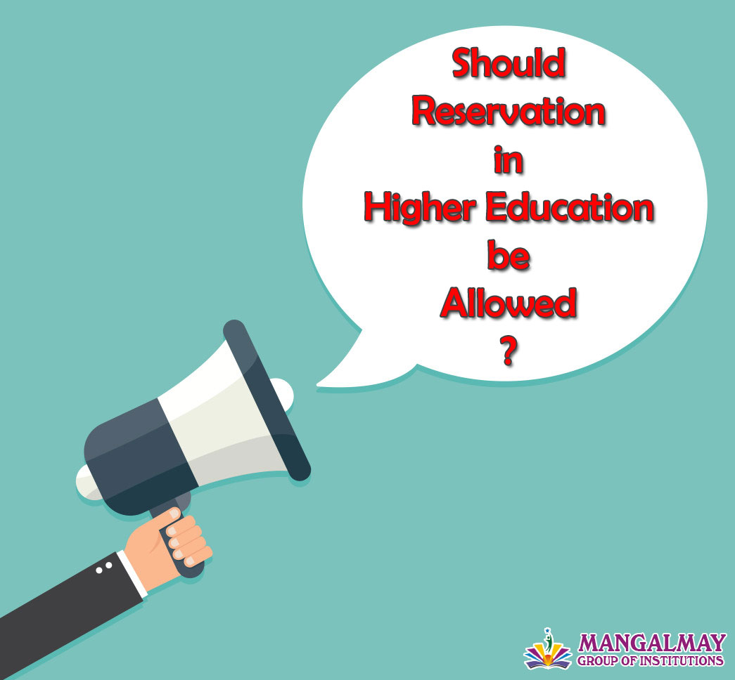 Should Reservation in Higher Education be allowed ?
