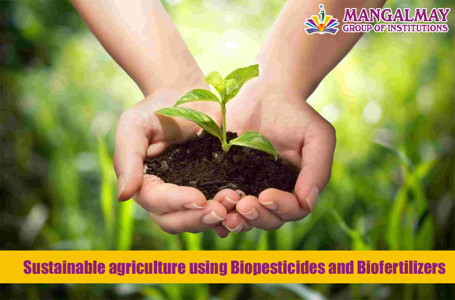 Sustainable agriculture using Biopesticides and Biofertilizers