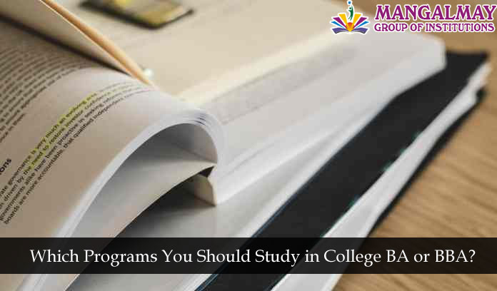 Which Programs You Should Study in College BA or BBA?