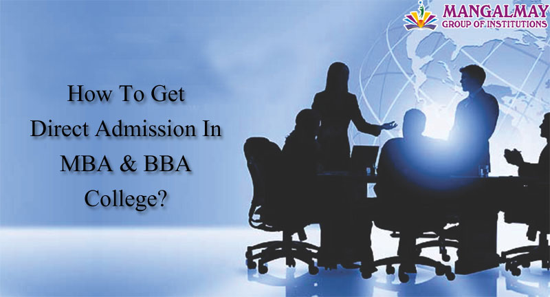 How to Get Direct Admission in MBA and BBA College?