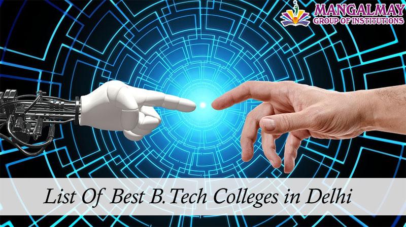 List of Best B.Tech Colleges in Delhi
