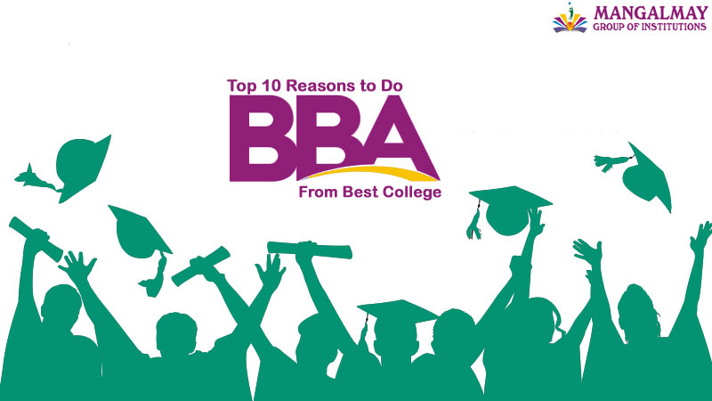 Top 10 Reasons to Do BBA from Best College