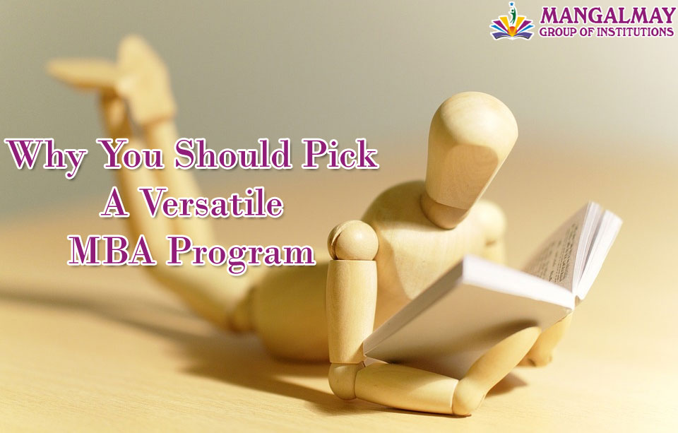 Why you should pick a Versatile MBA Program