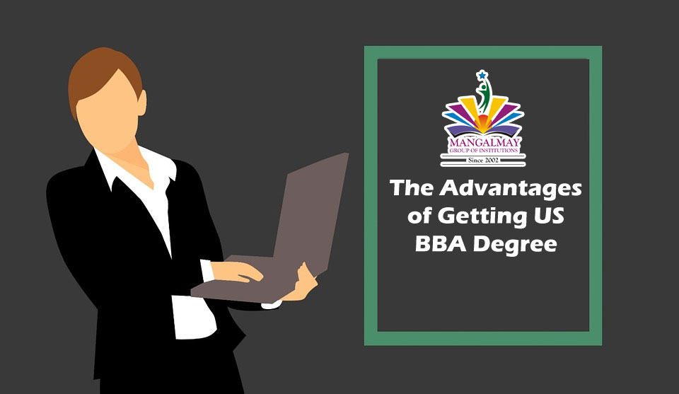 The Advantages of getting US BBA degree