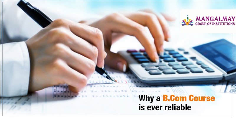 Why a B.Com Course is Ever Reliable