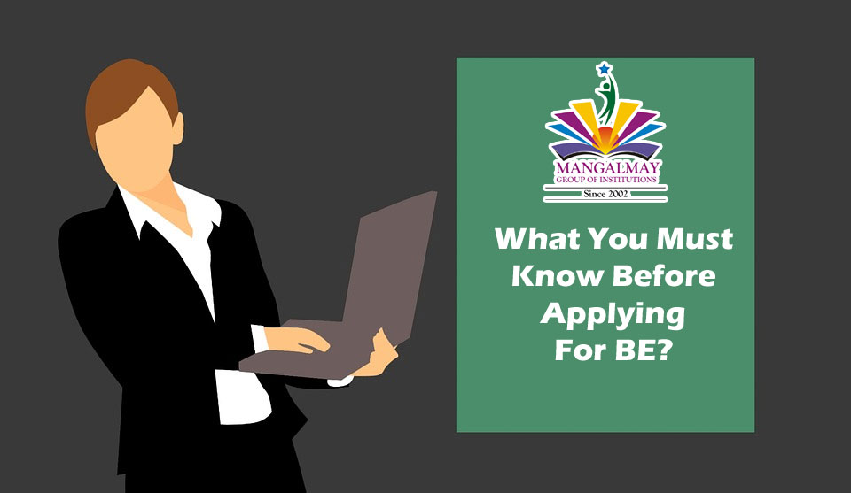 What you must know before applying for BE?
