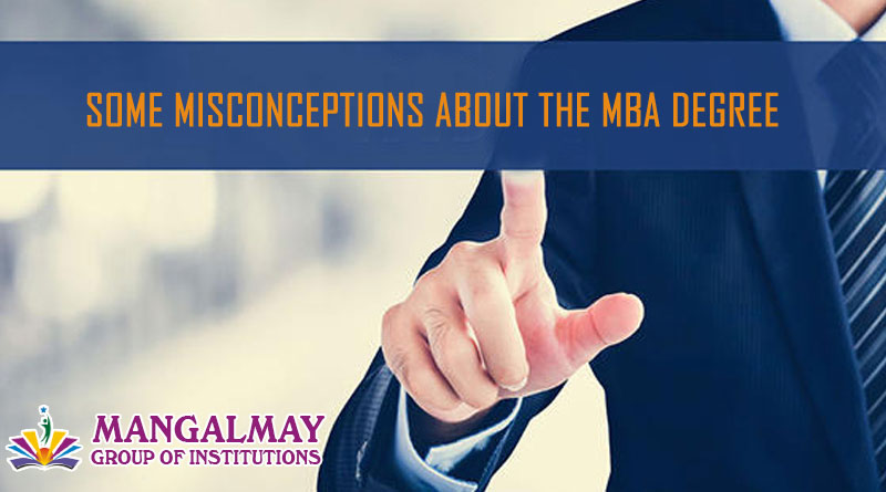 Some Misconceptions about the MBA degree