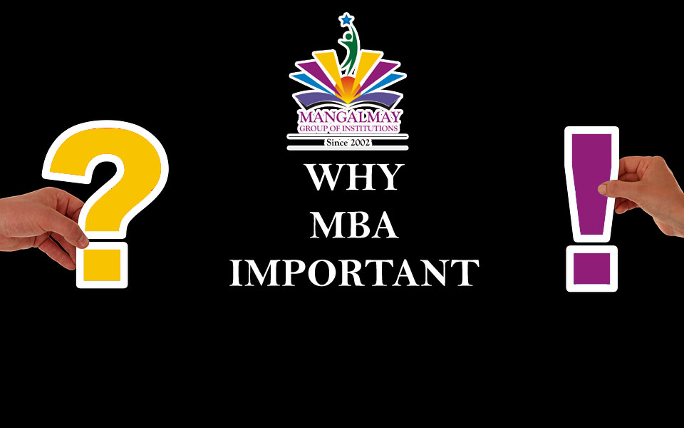 Why MBA is important?