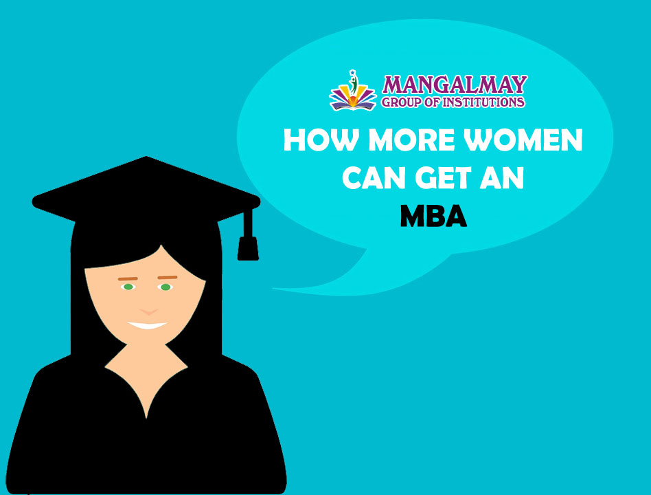 How More Women Can Get An MBA