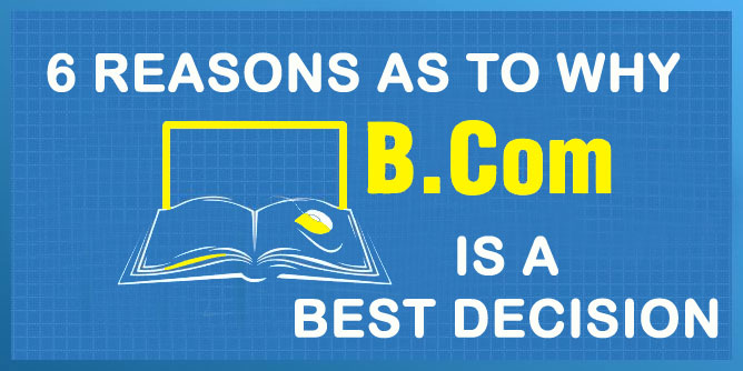 6 Reasons as to why B Com is a Best Decision