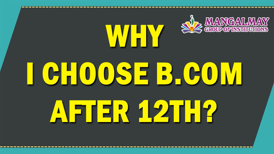 Why I choose B.Com after 12th?