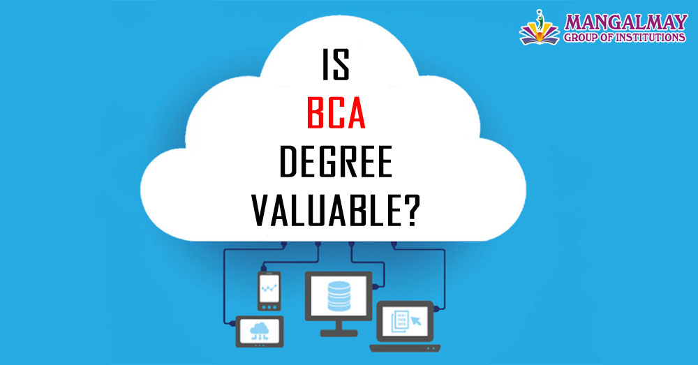 Is BCA degree valuable?
