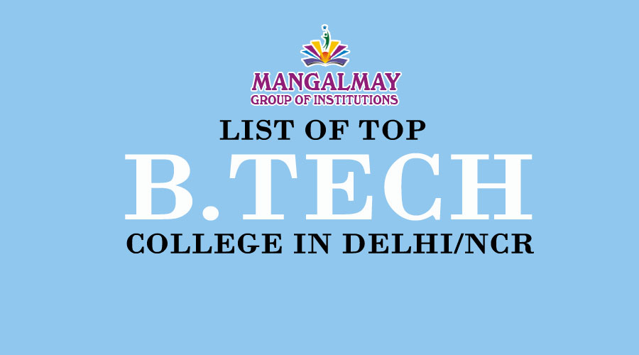 List of Top B.Tech College in Delhi NCR