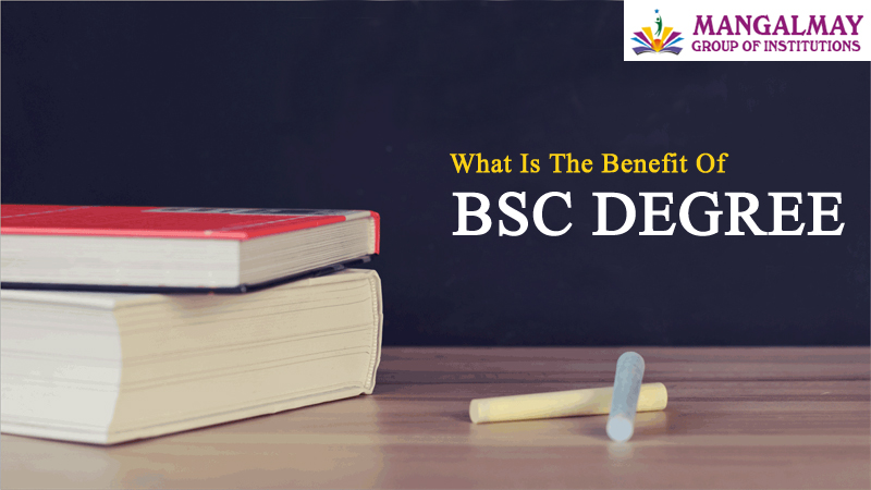 What Is The Benefit Of BSC Degree