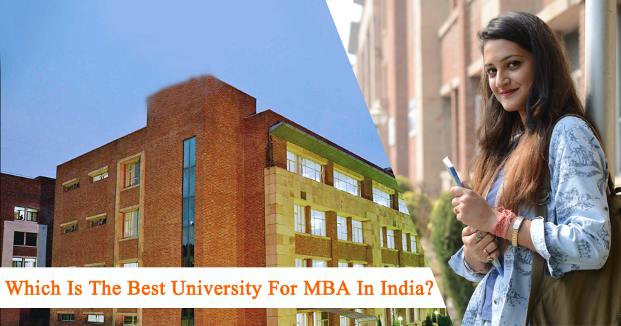 Which Is The Best University For MBA In India?